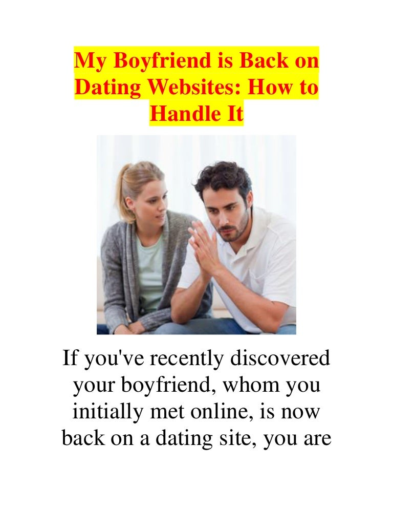 My boyfriend is addicted to dating websites