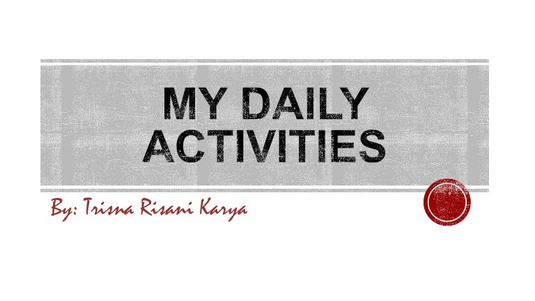 Contoh Ppt Tentang My Daily Activities