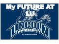 My Future At Lincoln University