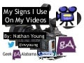 My Signs I Use On My Videos