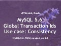 MySQL 5.6 Global Transaction IDs - Use case: (session) consistency
