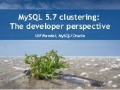 MySQL 5.7 clustering: The developer perspective