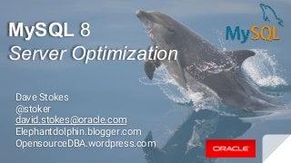 MySQL 8 Server Optimization Swanseacon 2018