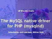 MySQL native driver for PHP (mysqlnd) - Introduction and overview, Edition 2011