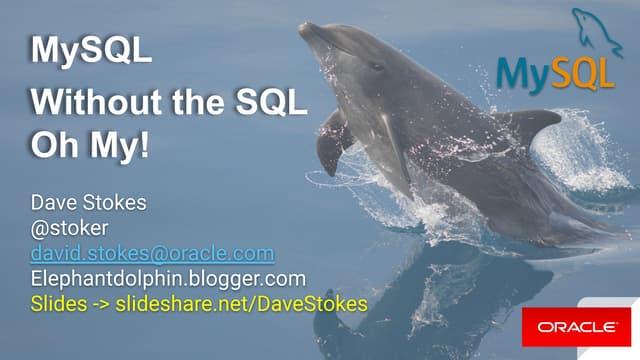Datacon LA - MySQL without the SQL - Oh my!