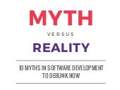 10 Myths in Software Development to Debunk Now
