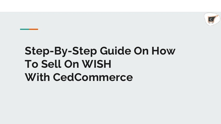 Sell On Wish >> Step By Step Guide On How To Sell On Wish With Cedcommerce