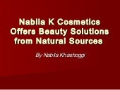 Nabila k cosmetics offers beauty solutions from natural sources by nabila khashoggi