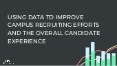 Using Data to Improve Campus Recruiting Efforts