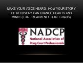 Make Your Voice Heard:  How Your Story of Recovery Can Change Hearts and Minds