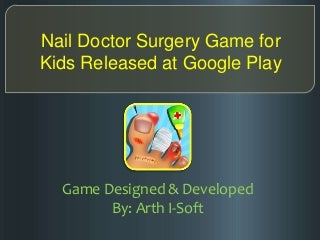 Nail doctor surgery game for kids released at google play