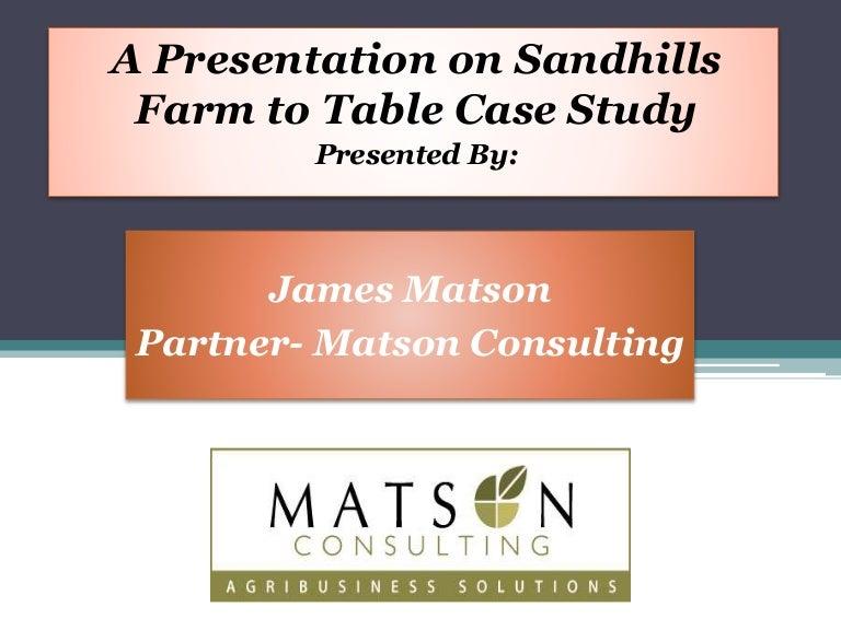 A Presentation On Sandhills Farm To Table Case Study - Farm to table app