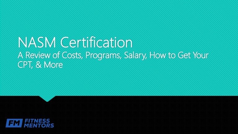 Nasm Certification A Review Of Costs Programs Salary How To Get Y