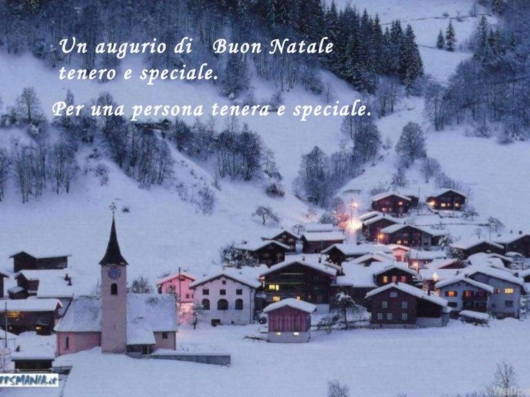 Auguri Di Buon Natale Per Una Persona Speciale.Natale Speciale Tenero 09