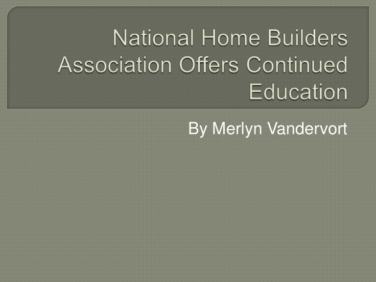 National Home Builders Association Offers Continued Education