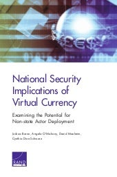National Security Implications of virtual currency examining the potential for non state actor deployment_RAND_2015
