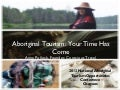 Aboriginal Tourism: Your Time Has Come