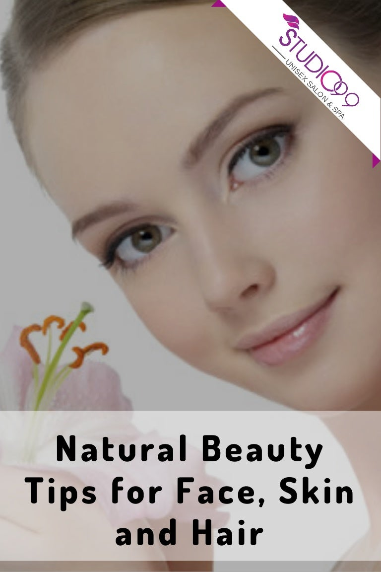 Natural beauty tips for face, skin and hair