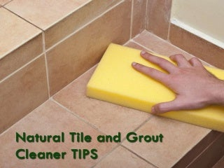 Natural tile and grout cleaner tips
