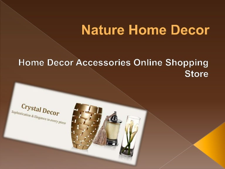 Nature Home Decor Is An Online Store