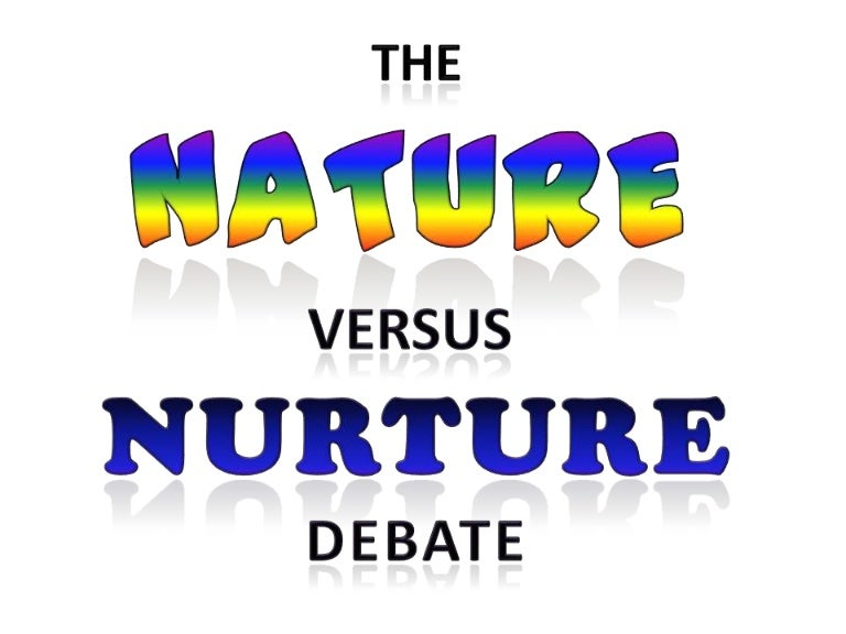 nature vs nurture debate