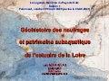 Géohistoire des naufrages et patrimoine subaquatique de l'estuaire de la Loire (Loire-Atlantique, France)