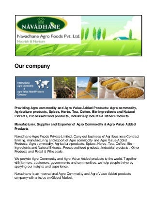 Our Products: Navadhane Agro Products Pvt. Ltd -Global Agro commodity & Food Products Company