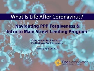 What Is Life After Coronavirus? Navigating PPP Forgiveness & Intro To Main Street Lending Program