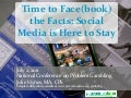 Time to Face(book) the Facts: Social Media is Here to Stay