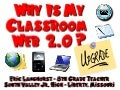 "NCSS 2007 ""Why My Classroom is 2.0"""