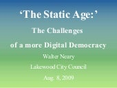 The Static Age: Challenges to a More Digital Democracy