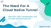 The Need For A Cloud Native Tunnel