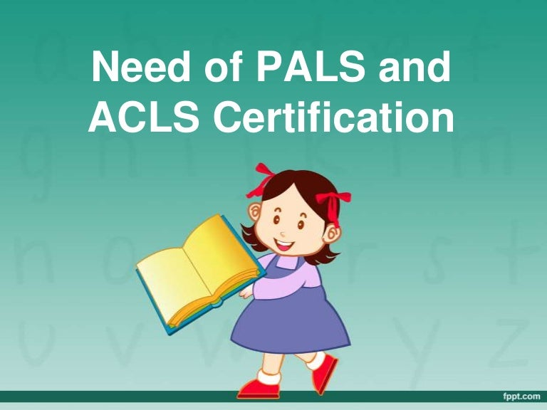Need Of Pals And Acls Certification