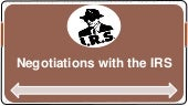 Negotiations with the IRS   IRS Attorney