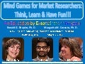 Mind Games For Market Researchers: Think, Learn & Have Fun!!! New England Marketing Research Association (NEMRA), Waltham MA, May 18, 2017.