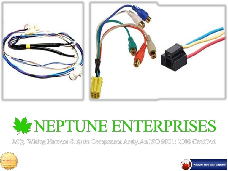 automobile wiring harness in pune neptune enterprises rh slideshare net Engine Wiring Harness Trailer Wiring Harness