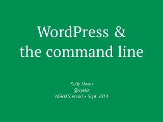 WordPress and The Command Line