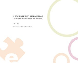 NetCentered Marketing: Leveraging Your Website for Results