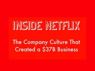 Inside Netflix: The Company Culture That Created a $37B Business