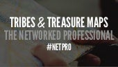 Tribes & Treasure Maps: The Networked Professional
