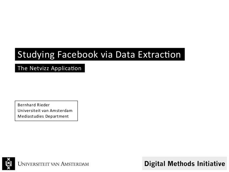 Studying Facebook via Data Extraction: a Netvizz tutorial at the Digi…
