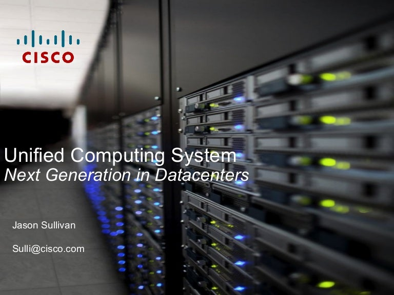 ciscos compelling vision for the data center includes ucs - 638×479