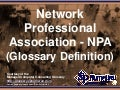 Network Professional Association - NPA (Glossary Definition) (Slides)