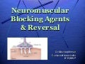 Neuromuscular blocking agents & reversal in anesthesia