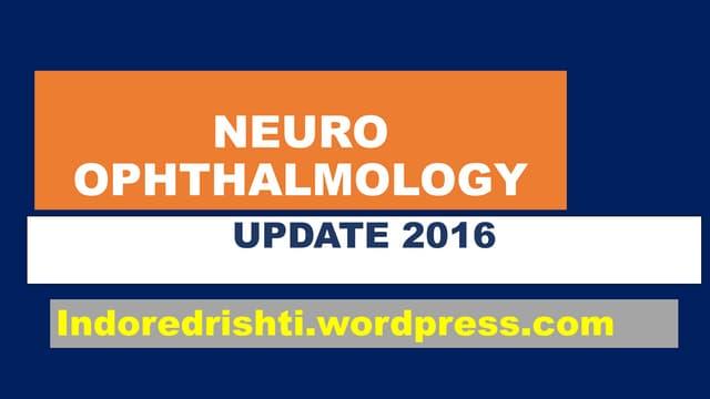 Neuro ophthalmology  2016