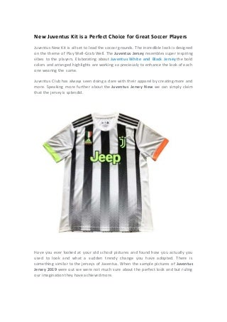 NEW JUVENTUS KIT IS A PERFECT CHOICE FOR GREAT SOCCER PLAYERS