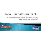 New Car is Back!  Is Your Dealership Ready?