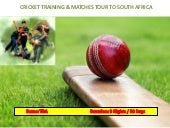 HOWZAT? A CRICKET TOUR TO SOUTH AFRICA