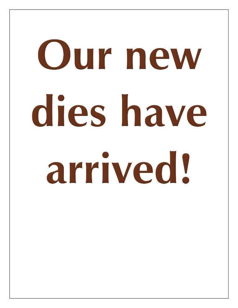 New Dies