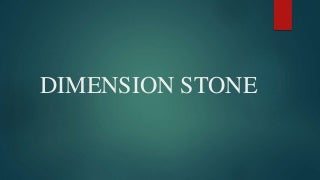 Types,manufacturing and behaviour of Dimension or decorative stone